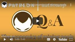 🎬 Aantonop: Bitcoin Q&A: The economics of mining pools