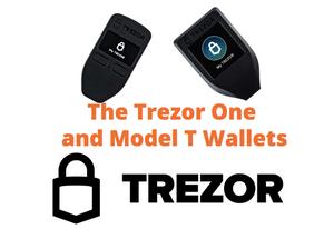Trezor One and Trezor Model T Hardware Wallets