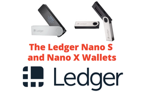 The Ledger Nano s and Ledger Nano X hardware wallets