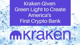 Kraken Given Green Light To Create America's First Crypto Bank