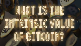 What Is The Intrinsic Value Of Bitcoin?