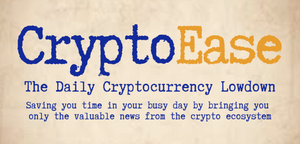 CryptoEase – The Daily Cryptocurrency Lowdown