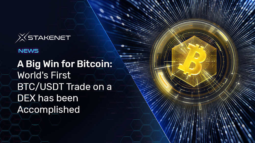 World's First BTC/USDT Trade on a DEX has been Accomplished