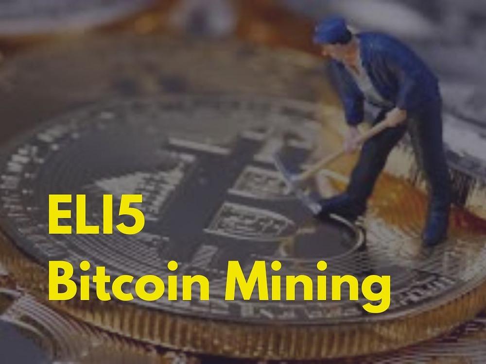 ELI5 Bitcoin Mining – Explain Bitcoin Mining Like I'm Five