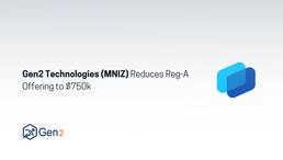 Gen2 Technologies (MNIZ) Reduces Reg-A Offering to $750k