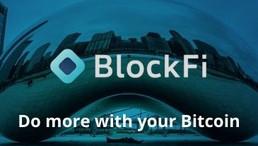 BlockFi – Do More With Your Bitcoin