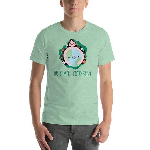 Go Plant Yourself Unisex T-Shirt
