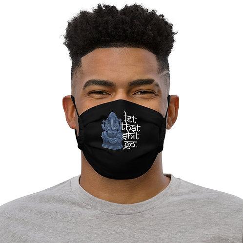 Let That Shit Go Face mask copy