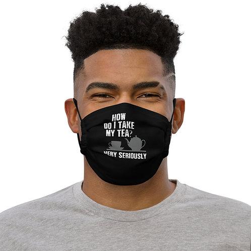 How Do I Take My Tea Face mask copy