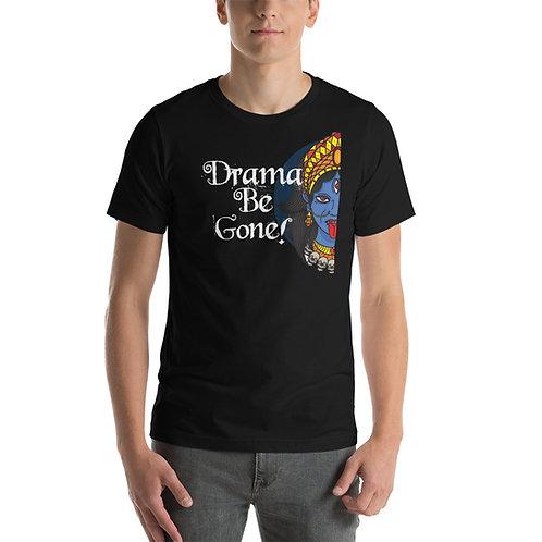 Drama Be Gone Short-Sleeve Unisex T-Shirt