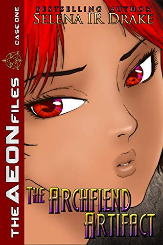 The Archfiend Artifact (The AEON Files Book 1) by [Drake, Selena IR]