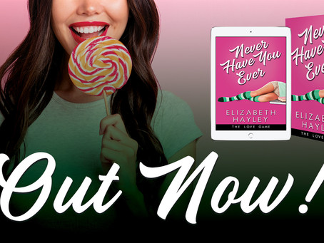 #newrelease Never Have You Ever by Elizabeth Hayley #availablenow