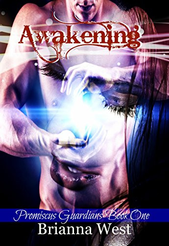 Awakening (Promiscus Guardians Book 1) by [West, Brianna]