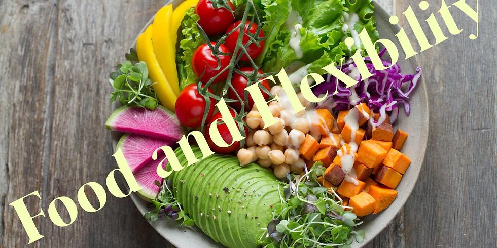 Food & Flexibility