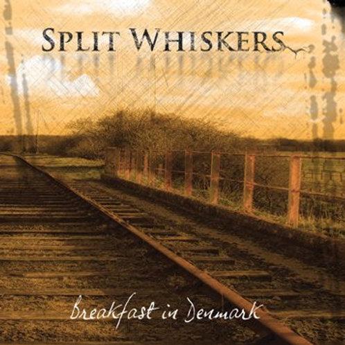 Split Whiskers - Breakfast In Denmark