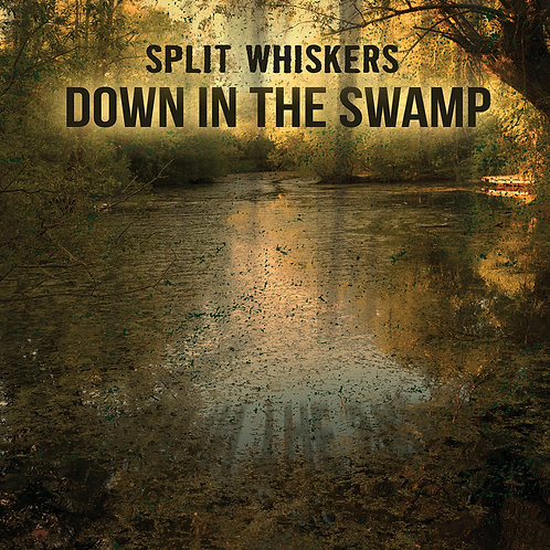 Split Whiskers - Down in the swamp