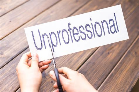 Being unprofessional isn't cool.