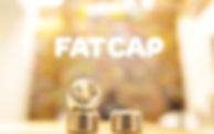 FAT CAP ファットキャップ