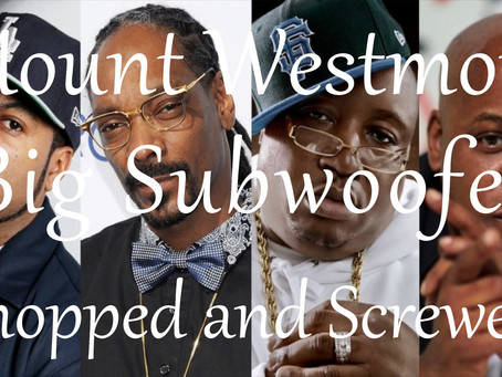 MOUNT WESTMORE (Snoop Dogg Ice Cube Too $hort E-40) Big Subwoofer Chopped and Screwed