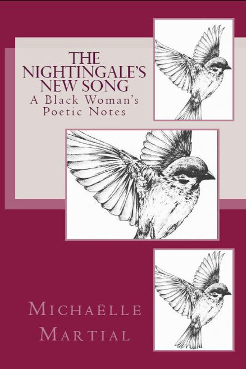 The Nightingale's New Song: A Black Woman's Poetic Notes by Michaëlle Martial