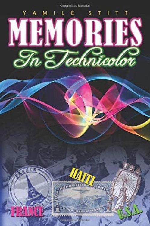 Memories in Technicolor by Yamilé Stitt