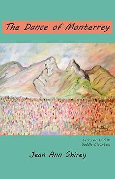 The Dance of Monterrey by Jean Ann Shirey, travel, Monterrey, Mexico, Jesus; Books by Jean Ann Shirey; Monterrey Travelogue, paintings of Monterrey Mexico, Cerro do la Silla, Saddle Mountain, Kindle book