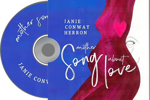 CD - Another Song About Love - By Janie Conway Herron