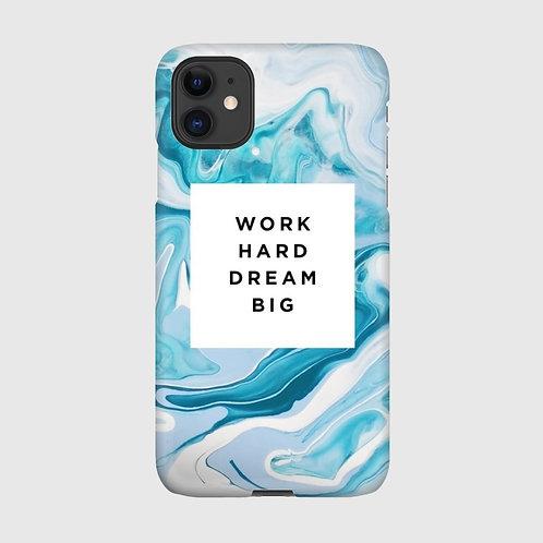 Work Hard Dream Big Case
