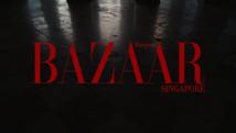 HARPERS BAZAAR / SINGAPORE