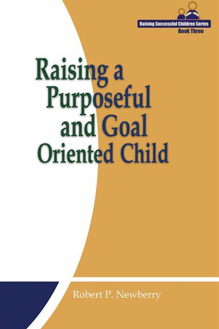 Raising a Purposeful and Goal Oriented Child