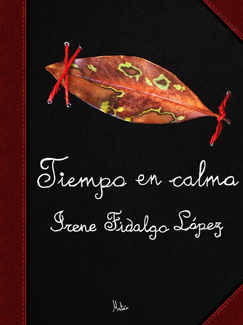 Tiempo en calma. Irene Fidalgo López