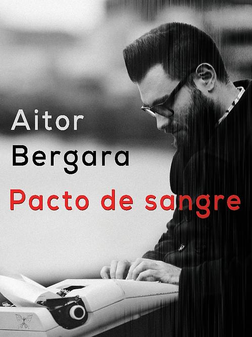 Pacto de sangre. Aitor Bergara
