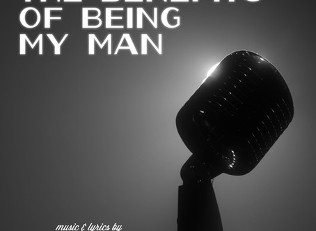 """""""The Benefits Of Being My Man"""" Now Streaming"""