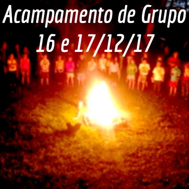 Acampamento de Grupo - 16 e 17/12/17