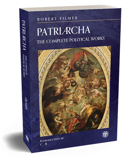 Patriarcha: The Complete Political Works