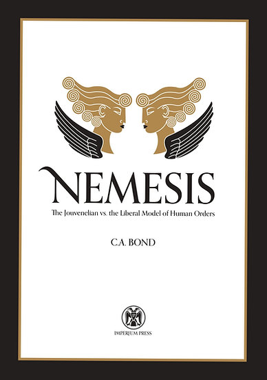Nemesis: The Jouvenelian vs. the Liberal Model of Human Orders