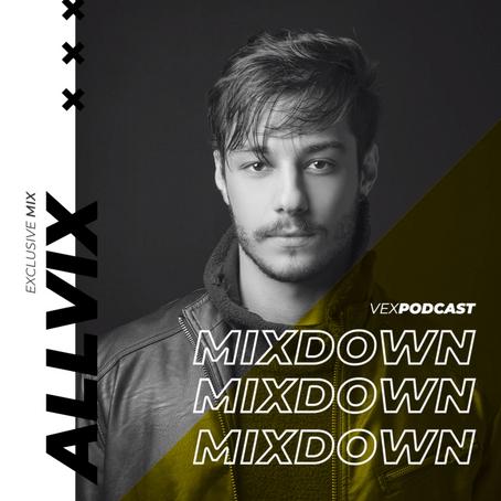 Allvix @ The Mixdown Podcast