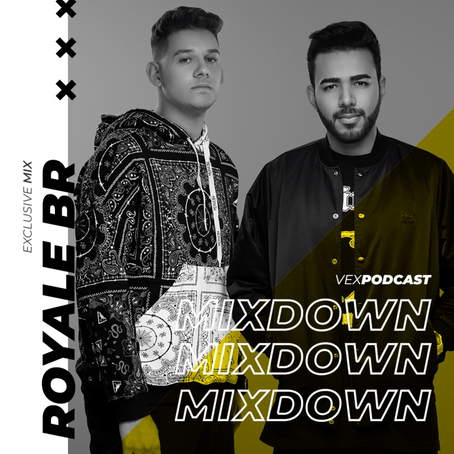 Royale BR @ The Mixdown Podcast