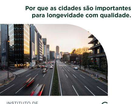 Por que as cidades são importantes para longevidade com qualidade
