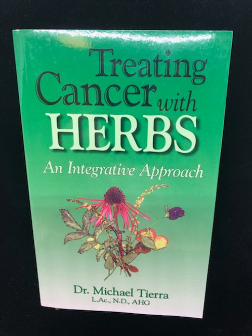 Treating Cancer with Herbs (Dr. Michael Tierra)