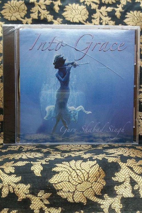 Into Grace - Guru Shabad Singh