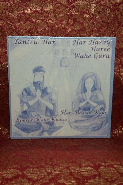 Tantric Har / Har Haray Haree Wahe Guru