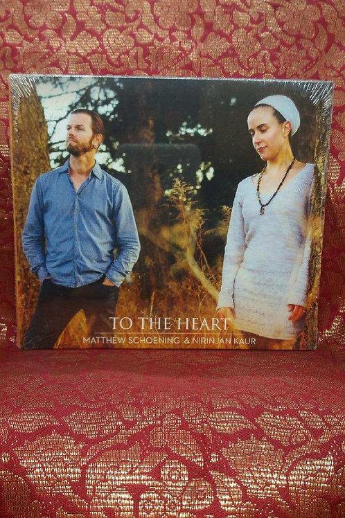 To The Heart - Matthew Schoening and Nirinjan Kaur