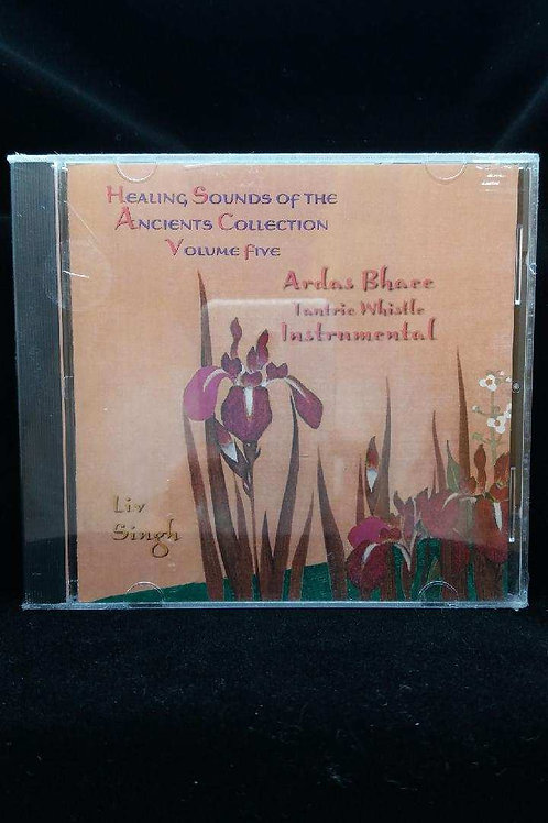 Healing Sounds of the Ancients Volume 5 Ardass Bhaee Whistle+Instrumental