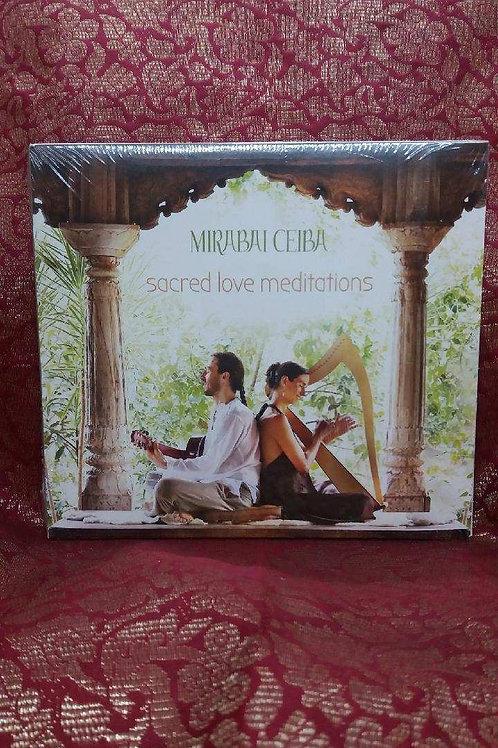 Sacred Love Meditations -Miribai Ceiba