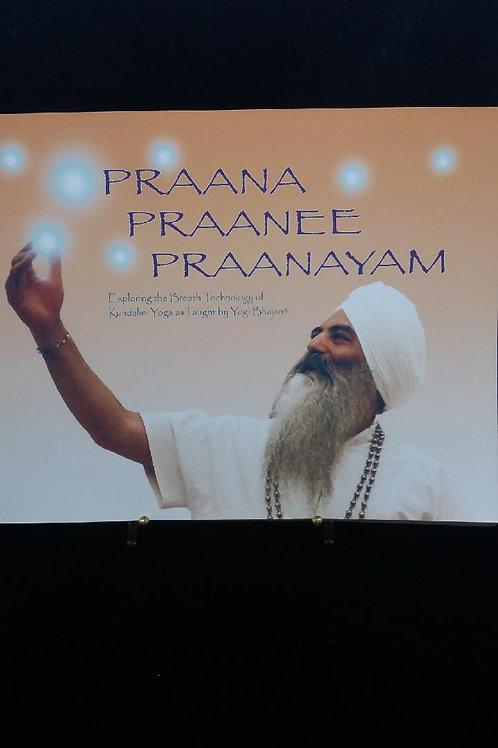 Praana, Praanee, Praanayam - Yogi Bhajan