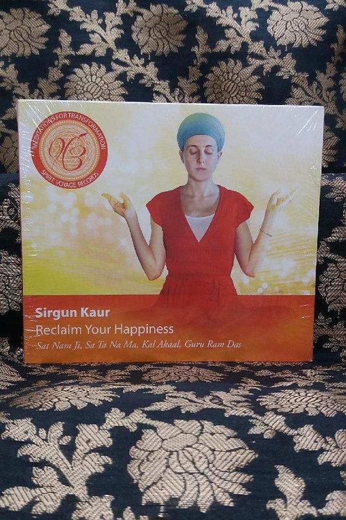 Reclaim Your Happiness - Sirgun Kaur