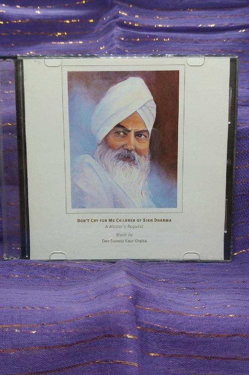 Don't Cry for Me Children of Sikh Dharma - Yogi Bhajan