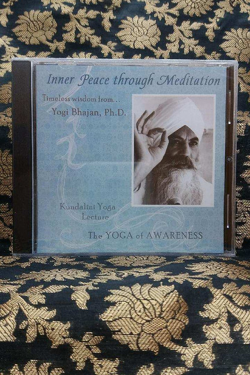 Inner Peace Through Meditation - Lectures by Yogi Bhajan