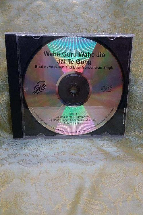 Wahe Guru Wahe Jio Jai Te Gung